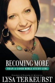 Becoming More Than a Good Bible Study Girl Video Bible Study