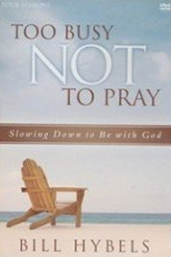Too Busy Not to Pray Video Bible Study