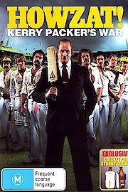 Howzat: Kerry Packer's War