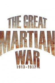The Great Martian War 1913 - 1917