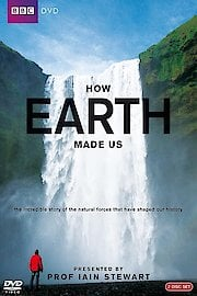 How Earth Made Us