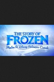 The Story of Frozen: Making a Disney Animated Classic