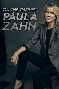 Watch On The Case With Paula Zahn Online Full Episodes Of Season