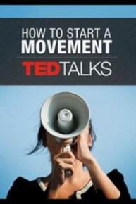 TEDTalks: How to Start a Movement