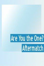 Are You The One? The Aftermatch