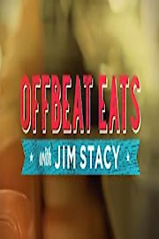 Offbeat Eats with Jim Stacy