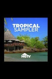 HGTV Tropical Sampler