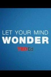 TEDTalks: Let Your Mind Wonder
