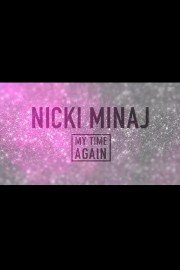 Nicki Manaj: My Time Again
