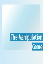 The Manipulation Game