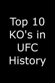 Top 10 KO's in UFC History