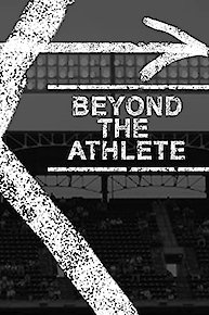Beyond the Athlete