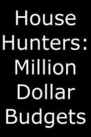 House Hunters: Million Dollar Budgets
