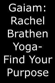 Gaiam: Rachel Brathen Yoga- Find Your Purpose