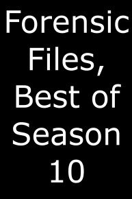 Forensic Files, Best of Season 10