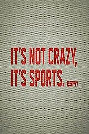 It's Not Crazy, It's Sports
