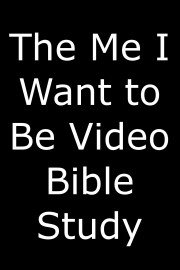 The Me I Want to Be Video Bible Study