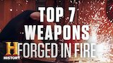 Watch Forged in Fire - Forged in Fire: Top 7 Weapons | History Online