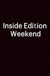 Inside Edition Weekend
