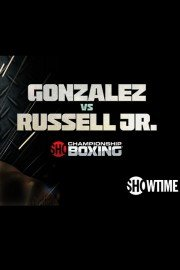 Showtime Championship Boxing: Gonzalez vs. Russell Jr