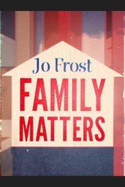 Family Matters with Jo Frost
