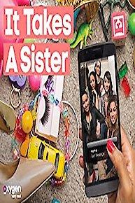 It Takes a Sister