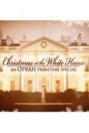 Christmas at the White House: An Oprah Primetime Special