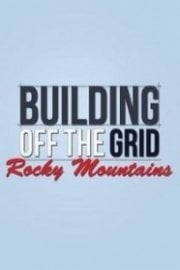 Building Off the Grid: Rocky Mountains