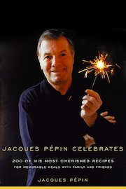 Jacques Pepin Celebrates!