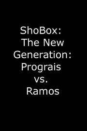 ShoBox: The New Generation: Prograis vs. Ramos