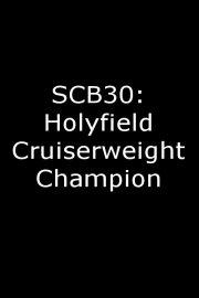 SCB30: Holyfield Cruiserweight Champion