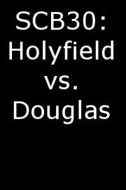SCB30: Holyfield vs. Douglas