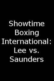 Showtime Boxing International: Lee vs. Saunders