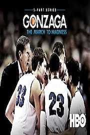Gonzaga: The March to Madness