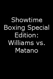Showtime Boxing Special Edition: Williams vs. Matano