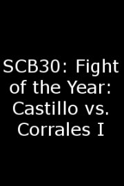 SCB30: Fight of the Year: Castillo vs. Corrales I