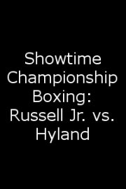 Showtime Championship Boxing: Russell Jr. vs. Hyland