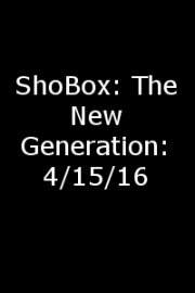 ShoBox: The New Generation: 4/15/16