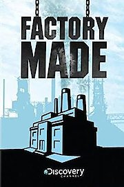Factory Made