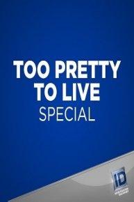 Too Pretty to Live