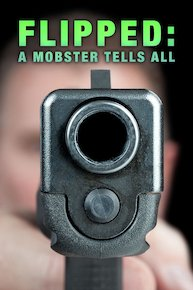 Flipped: A Mobster Tells All