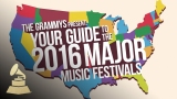 Watch The Grammys Season  - Major Music Summer Festivals of 2016 | GRAMMYs Online