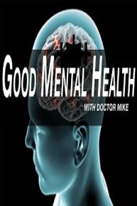 Good Mental Health With Dr Mike: Volume 1
