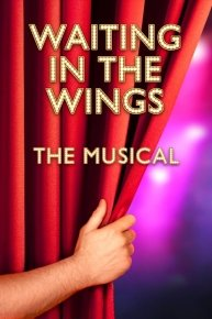 Waiting in the Wings: Making the Musical