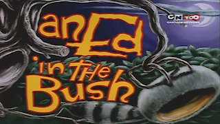 Watch Ed, Edd n' Eddy Season 4 Episode 1 - An Ed in the Bush Online