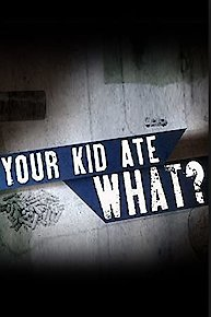 Your Kid Ate What?