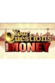 Your Questions Your Money