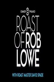 The Comedy Central Roast of Rob Lowe