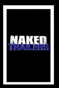 Naked Trailers