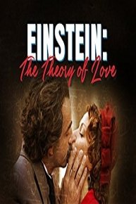 Einstein: The Theory of Love
